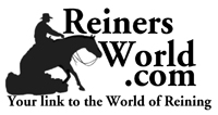 ReinersWorld! Your link to the world of Reining.